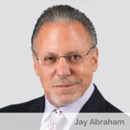 Business Coach and author Jay Abraham (Success Through Failure episode 316: Performance Beyond Exponential: Jay Abraham Shares the Philosophies Behind Breakthrough Mindsets)